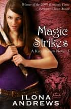 Magic Strikes - A Kate Daniels Novel: 3 ebook by Ilona Andrews