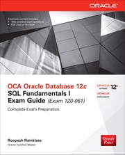 OCA Oracle Database 12c SQL Fundamentals I Exam Guide (Exam 1Z0-061) ebook by Roopesh Ramklass