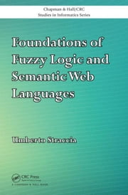 Foundations of Fuzzy Logic and Semantic Web Languages ebook by Straccia, Umberto