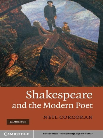 Shakespeare and the Modern Poet ebook by Neil Corcoran