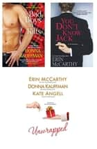 Unwrapped Bundle with You Don't Know Jack & Bad Boys in Kilts ebook by Erin McCarthy,Donna Kauffman