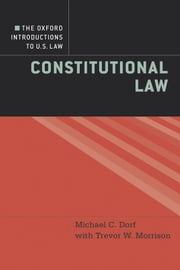 The Oxford Introductions to U.S. Law - Constitutional Law ebook by Michael C. Dorf,Trevor W. Morrison