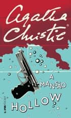 A mansão Hollow ebook by Agatha Christie,Rodrigo Breunig