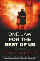 One Law For the Rest of Us - A shocking British courtroom drama ebook by Peter Murphy