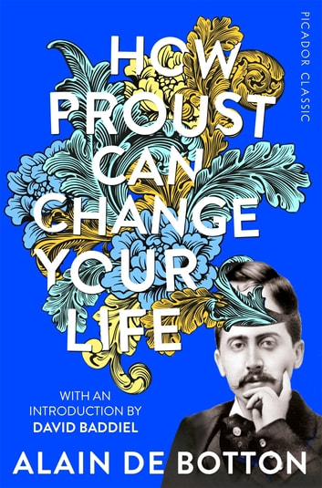 How Proust Can Change Your Life ebook by Alain De Botton