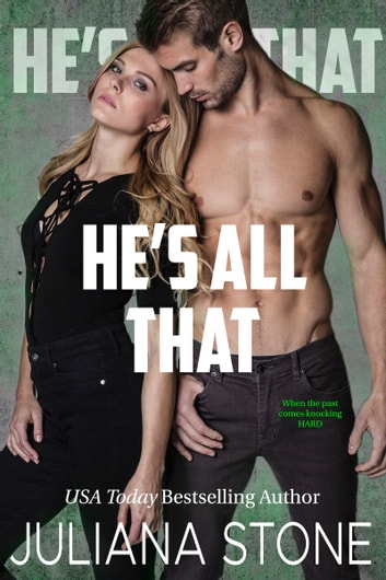 He's All That ebook by Juliana Stone