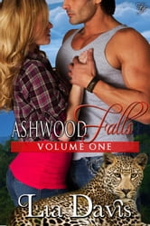 Ashwood Falls Volume One - Ashwood Falls ebook by Lia Davis