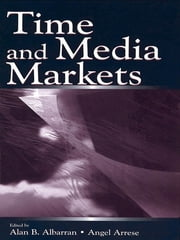 Time and Media Markets ebook by Alan B. Albarran,Angel Arrese Reca