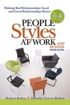 People Styles at Work...And Beyond ebook by Robert Bolton, Dorothy Grover Bolton