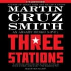 Three Stations - An Arkady Renko Novel audiobook by Martin Cruz Smith