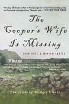 The Cooper's Wife Is Missing: The Trials Of Bridget Cleary ebook by Joan Hoff, Marian Yates