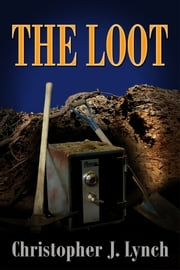 The Loot (a short story) ebook by Christopher J. Lynch