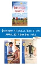 Harlequin Special Edition April 2017 Box Set 1 of 2 - Finding Our Forever\Meant to Be Mine\The Groom's Little Girls ebook by Brenda Novak, Marie Ferrarella, Katie Meyer