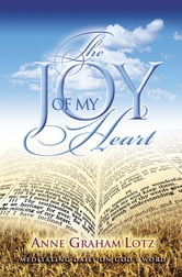 The Joy of My Heart - Meditating Daily on God's Word ebook by Anne Graham Lotz
