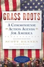 Grass Roots ebook by Scott Hennen,Jim Denney