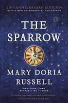 The Sparrow - A Novel eBook by Mary Doria Russell