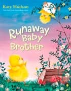 Runaway Baby Brother ebook by Katy Hudson