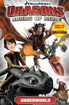 DreamWorks' Dragons: Riders of Berk - Volume 6 - Underwolrd (How To Train Your Dragon TV) ebook by Simon Furman, Iwan Nazif