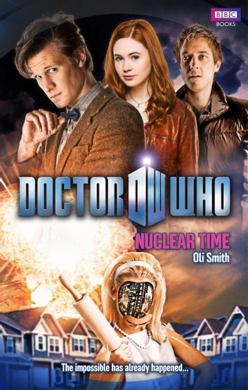 Doctor Who: Nuclear Time ebook by Oli Smith