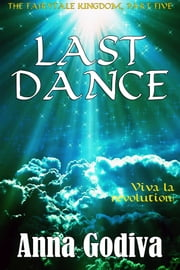 Last Dance - A Retold Fairy Tale ebook by Anna Godiva