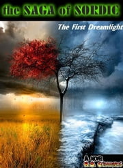 The Saga of Sordic: The First Dreamlight (Novel 1 of 4) ebook by R.S. Cummings