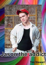 Jason: The Addict In Greenback ebook by Tim Stewart