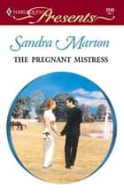 The Pregnant Mistress ebook by Sandra Marton