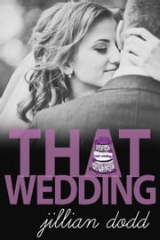 That Wedding ebook by Jillian Dodd