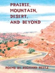Prairie, Mountain, Desert, and Beyond ebook by Richard Reitz
