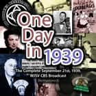 One Day in 1939 - The Complete September 21st, 1939, WJSV CBS Broadcast (Remastered) audiobook by
