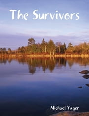 The Survivors ebook by Michael Yager