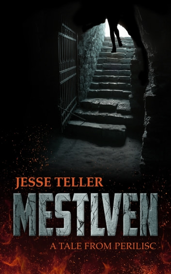 Mestlven: A Tale from Perilisc ebook by Jesse Teller