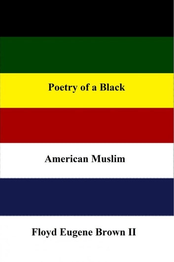Poetry of a Black American Muslim ebook by Floyd Brown II