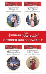 Harlequin Presents October 2018 - Box Set 2 of 2 - The Italian's Unexpected Love-Child\Bound by a One-Night Vow\The Spaniard's Pleasurable Vengeance\The Tycoon's Ultimate Conquest ebook by Miranda Lee, Melanie Milburne, Lucy Monroe,...