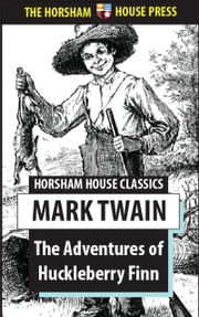 The Adventures of Huckleberry Finn - Tom Sawyer's Comrade ebook by Mark Twain
