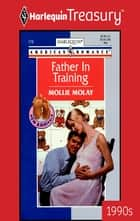 Father in Training eBook by Mollie Molay