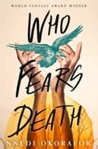 Who Fears Death ebook by Nnedi Okorafor
