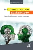 La communication authentique ebook by Colette Portelance