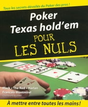 "Poker Texas hold'em Pour les Nuls ebook by François MONTMIREL, Mark ""The red"" HARLAN"