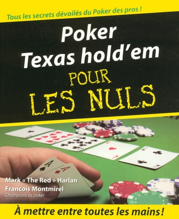 "Poker Texas hold'em Pour les Nuls ebook by François MONTMIREL,Mark ""The red"" HARLAN"