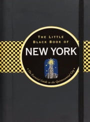 The Little Black Book of New York, 2013 edition - The Essential Guide to the Quintessential City ebook by Ben Gibberd