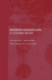 Modern Mongolian: A Course-Book ebook by Gaunt, John