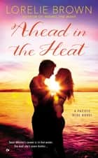 Ahead in the Heat ebook by Lorelie Brown