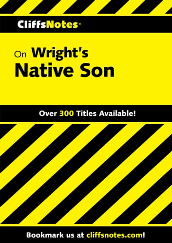 CliffsNotes on Wright's Native Son ebook by Lola Amis