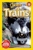 National Geographic Readers: Trains ebook by Amy Shields