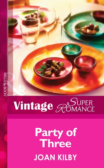 Party of Three (Mills & Boon Vintage Superromance) (Single Father, Book 13) ebook by Joan Kilby