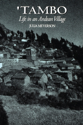 Tambo - Life in an Andean Village ebook by Julia Meyerson