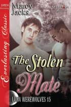 The Stolen Mate ebook by Marcy Jacks