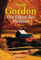 Die Erben des Medicus ebook by Noah Gordon