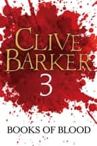 Books of Blood Volume 3 ebook by Clive Barker